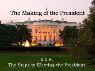 The Making of the President