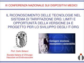 Prof. Carlo Setacci  Società Italiana di Chirurgia Vascolare ed Endovascoalre
