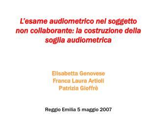 L esame audiometrico nel soggetto  non collaborante: la costruzione della soglia audiometrica