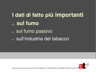I dati di fatto pi � importanti   sul fumo   sul fumo passivo   sull�industria del tabacco