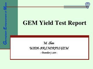 GEM Yield Test Report