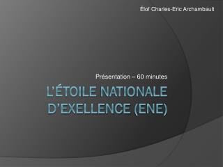 L'étoile nationale d'exellence  (ENE)