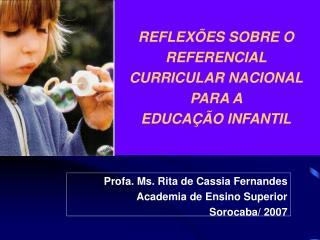 REFLEXÕES SOBRE O REFERENCIAL  CURRICULAR NACIONAL PARA A  EDUCAÇÃO INFANTIL