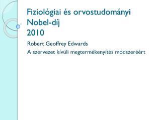 Fiziológiai és orvostudományi Nobel-díj 2010