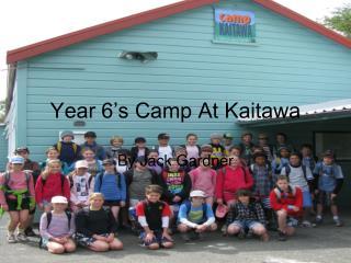 Year 6�s Camp At Kaitawa