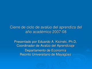 Cierre de ciclo de avalúo del aprendiza del año académico 2007-08