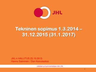 Tekninen sopimus 1.3.2014 – 31.12.2015 (31.1.2017)