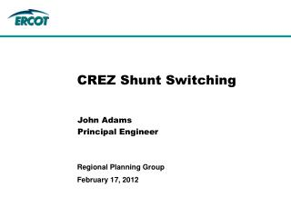 CREZ Shunt Switching