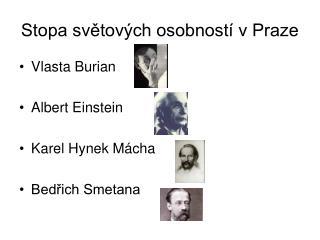 Stopa světových osobností v Praze