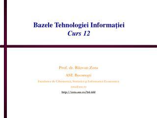 Bazele Tehnologiei Informa ţi ei Curs 1 2