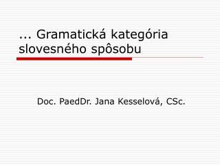 ... Gramatická kategória slovesného spôsobu