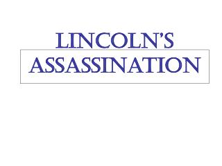 Lincoln�s Assassination