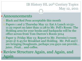 IB History HL 20 th  Century Topics May  12,  2011