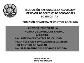 SINTESIS EJECUTIVA DE LA              NORMA DE CONTROL DE CALIDAD APLICABLE