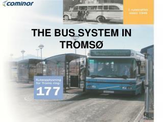 THE BUS SYSTEM IN TROMSØ