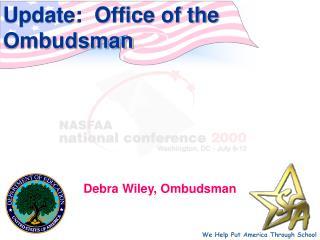 Update:  Office of the Ombudsman Debra Wiley, Ombudsman