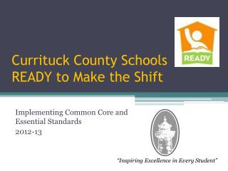 Currituck County Schools READY to Make the Shift