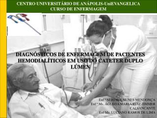 CENTRO UNIVERSIT RIO DE AN POLIS-UniEVANGELICA CURSO DE ENFERMAGEM
