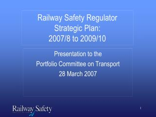 Railway Safety Regulator Strategic Plan:  2007/8 to 2009/10