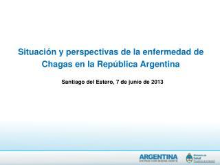 Situaci�n y perspectivas de la enfermedad de Chagas en la Rep�blica Argentina
