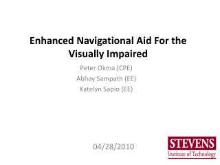 Enhanced Navigational Aid For the Visually Impaired