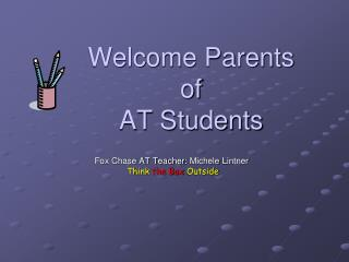 Welcome Parents  of AT Students