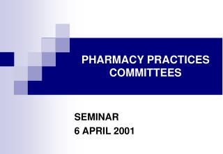 PHARMACY PRACTICES COMMITTEES