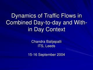Dynamics of Traffic Flows in Combined Day-to-day and With-in Day Context