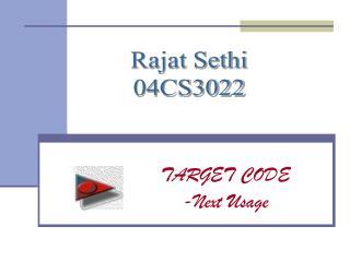 TARGET CODE -Next Usage