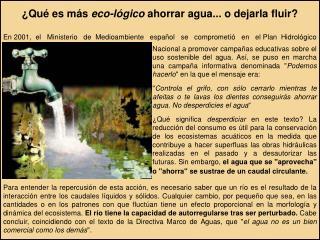 ¿Qué es más  eco-lógico  ahorrar agua... o dejarla fluir?