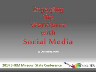 Engaging t he  Workforce with  Social Media