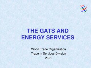 THE GATS AND  ENERGY SERVICES
