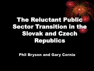 The Reluctant Public Sector Transition in the Slovak and Czech Republics