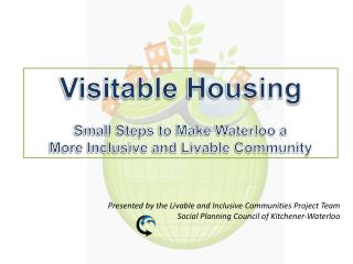 Presented by the Livable and Inclusive Communities Project Team