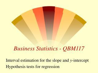 Business Statistics - QBM117