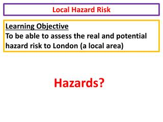 Local Hazard Risk