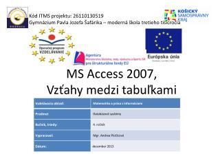 MS Access 2007,  Vz?ahy medzi tabu?kami