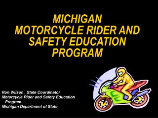 MICHIGAN  MOTORCYCLE RIDER AND SAFETY EDUCATION     PROGRAM
