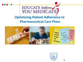 Optimizing  Patient Adherence to Pharmaceutical  Care Plans