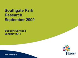 Southgate Park Research September 2009 Support Services January 2011