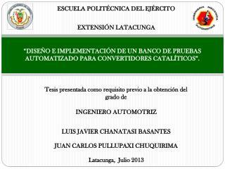"""""""DISEÑO E IMPLEMENTACIÓN DE UN BANCO DE PRUEBAS AUTOMATIZADO PARA CONVERTIDORES CATALÍTICOS""""."""