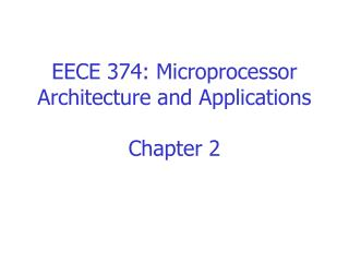 EECE 374: Microprocessor Architecture and Applications Chapter 2