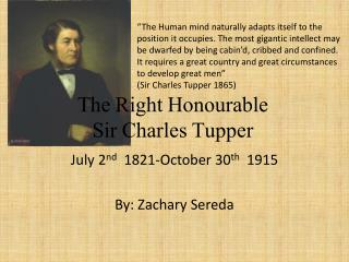 The Right Honourable  Sir Charles Tupper