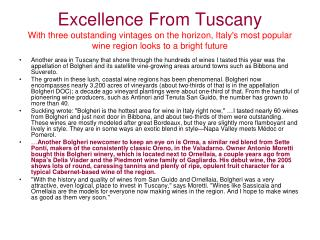 Excellence From Tuscany With three outstanding vintages on the horizon, Italys most popular wine region looks to a brigh