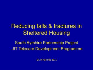 Reducing falls & fractures in Sheltered Housing
