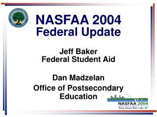 NASFAA 2004  Federal Update