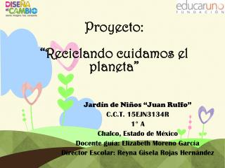 Proyecto: �Reciclando cuidamos el planeta�