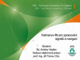Kalmanuv  filtr pro zpracování signálů a navigaci