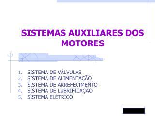 SISTEMAS AUXILIARES DOS MOTORES