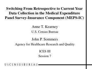 Anne T. Kearney U.S. Census Bureau John P. Sommers Agency for Healthcare Research and Quality